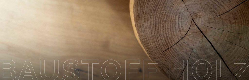 Holz als Baustoff.
